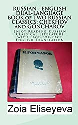 RUSSIAN - ENGLISH DUAL-LANGUAGE BOOK of TWO RUSSIAN CLASSICS: CHEKHOV and GONCHAROV: Enjoy Reading Russian Classical Literature with Page-for-Page English Translation