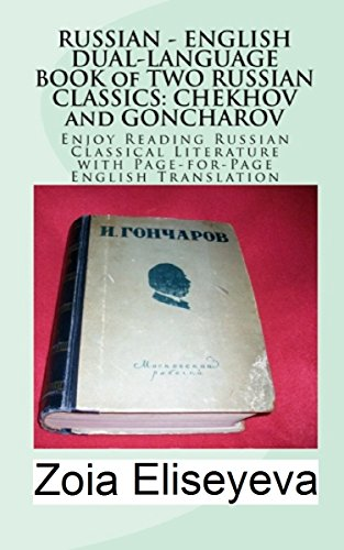 RUSSIAN - ENGLISH DUAL-LANGUAGE BOOK of TWO RUSSIAN CLASSICS: CHEKHOV and GONCHAROV: Enjoy Reading Russian Classical Literature with Page-for-Page English Translation (English Edition)