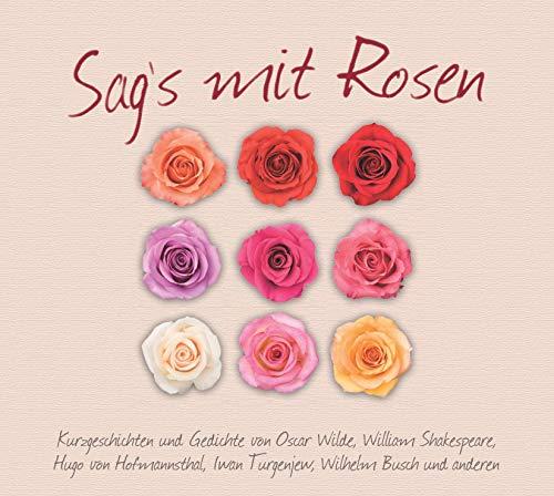 Sag\'s mit Rosen: Kurzgeschichten und Gedichte