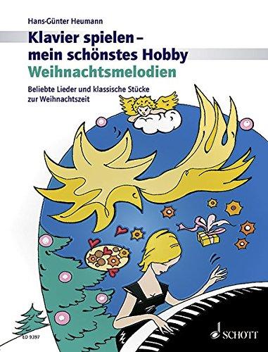 Beliebte Lieder und klassische Stücke zur Weihnachtszeit. Klavier. (Klavier spielen - mein schönstes Hobby) ()
