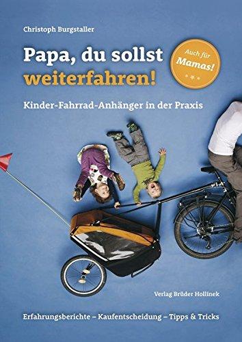 Preisvergleich Produktbild Papa, du sollst weiterfahren!: Kinder-Fahrrad-Anhänger in der Praxis