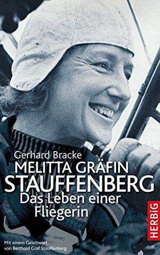 Melitta Gräfin Stauffenberg: Das Leben einer Fliegerin