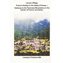 Laruns Village, French Holiday in the Valley D'Ossau - Gateway to the Pyrenees Mountains on the Border of France and Spain (The Illustrated Diaries of Llewelyn Pritchard MA, Band 8)