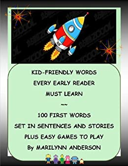 KID-FRIENDLY WORDS EVERY EARLY READER MUST LEARN ~~ 100 First Words Set in Sentences and Stories PLUS Easy Games to Play (English Edition) de [Anderson, Marilynn]