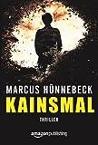 'Kainsmal (Ein Katharina-Rosenberg-Thriller 1)' von Marcus Hünnebeck