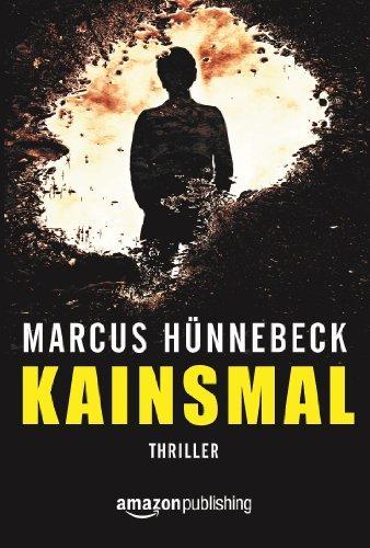 Buchseite und Rezensionen zu 'Kainsmal (Ein Katharina-Rosenberg-Thriller 1)' von Marcus Hünnebeck