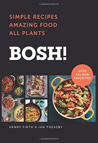 Download pdf bosh simple recipes amazing food all plants simple recipes amazing food all plants forumfinder Images