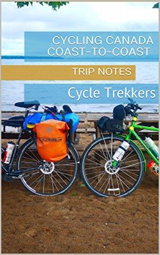 Cycling Canada Coast-to-Coast: Cycle Trekkers (English Edition) Cross Trekker