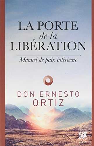 La porte de la libération : Manuel de paix intérieure