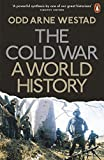 The Cold War: A World History - Odd Arne Westad