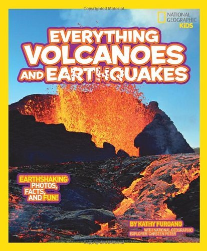 National Geographic Kids Everything Volcanoes and Earthquakes: Earthshaking photos, facts, and fun! by Kathy Furgang (2013-10-08) par Kathy Furgang