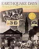Earthquake Days: The 1906 San Francisco Earthquake & Fire in 3-D