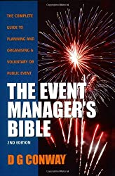 Event Manager's Bible 2e: The Complete Guide to Planning and Organising a Voluntary or Public Event