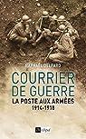 Courrier de guerre : La poste aux armées 1914-1918 par Delpard