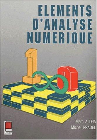 Eléments d'analyse numérique par Atteia, Pradel (Broché)