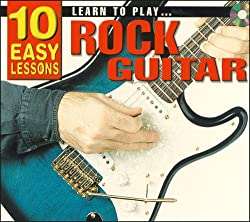Learn To Play Rock Guitar: 10 Easy Lessons