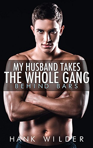My Husband Takes The Whole Gang: Behind Bars (English Edition) (Bar Gang)