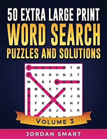 50 Extra Large Print Word Search Puzzles and Solutions: Giant Themed Circle a Word Searches for Active Brains with Everything Jumbo Sized: Volume 3 (Big Font Find a Word for Adults and