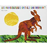 Eric Carle - French: Les Kangourous Ont-Ils Une Maman?