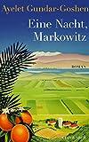 Eine Nacht, Markowitz von Ayelet Gundar-Goshen (2. September 2013) Gebundene Ausgabe