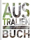 Das Australien Buch: Highlights einer faszinierenden Landes