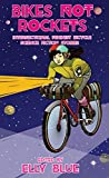 Bikes Not Rockets: Intersectional Feminist Bicycle Science Fiction Stories (Bikes in Space, Band 5)