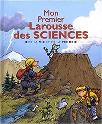 Mon Premier Larousse des sciences : De la vie et de la terre