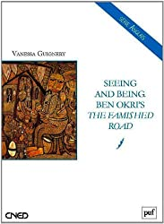 Seeing and Being : Ben Okri's The Famished Road