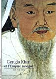 Gengis Khan et l'Empire mongol