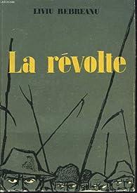 La révolte par Liviu Rebreanu
