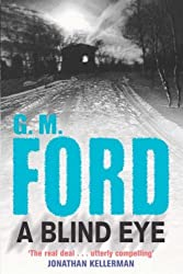 A Blind Eye by G. M. Ford (2005-02-04)