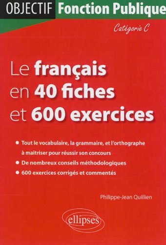 Le Français en 40 Fiches et 600 Exercices Categorie C