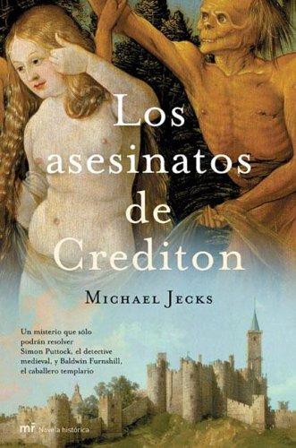 Los asesinatos de Crediton/The murders of Crediton (Novela Historica) por Michael Jecks