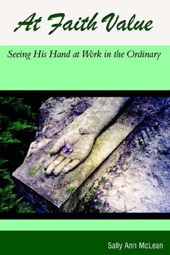At Faith Value: Seeing His Hand at Work in the Ordinary