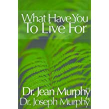 What Have You to Live For (English Edition)