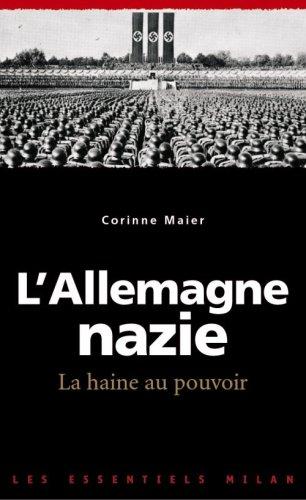L'Allemagne nazie, la haine au pouvoir