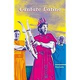 Cantate Latine: Lieder und Songs auf Lateinisch (Reclams Universal-Bibliothek)