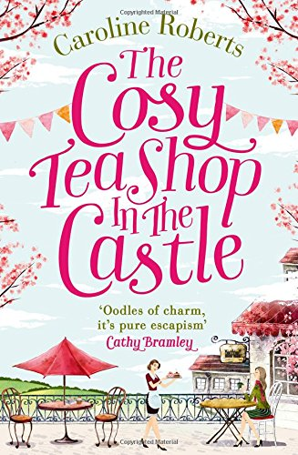 Preisvergleich Produktbild The Cosy Teashop in the Castle: The Bestselling Feel-Good ROM Com of the Year