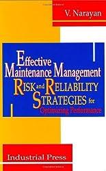 Effective Maintenance Management by V. Narayan (2004-01-04)