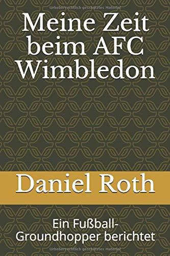 Meine Zeit beim AFC Wimbledon: Ein Fußball-Groundhopper berichtet