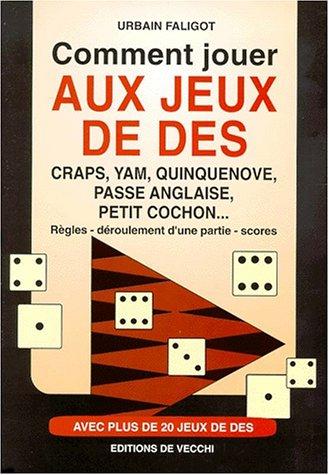 Comment jouer aux jeux de dés par Urbain Faligot