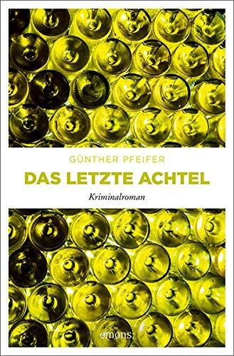 Buchseite und Rezensionen zu 'Das letzte Achtel: Kriminalroman' von Günther Pfeifer