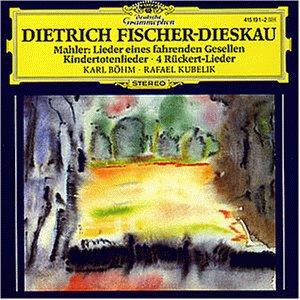 Dietrich Fischer - Dieskau  Mahler: Lieder eines fahrenden Gesellen / Kindertotenlieder / 4 Rückert-Lieder