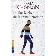 SUR LE CHEMIN DE LA TRANSFORMA