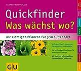 Quickfinder Was wächst wo?: Die richtigen Pflanzen für jeden Standort