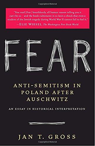 Fear: Anti-Semitism in Poland After Auschwitz: An Essay in Historical Interpretation