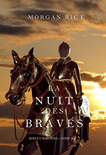 La Nuit des Braves (Rois et Sorciers--Tome 6) (French Edition)
