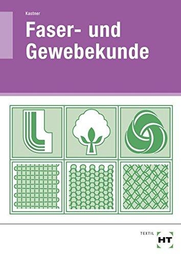 - Faser (Faser- und Gewebekunde: Lehrbuch)