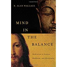 Mind in the Balance – Meditation in Science, Buddhism, and Christianity