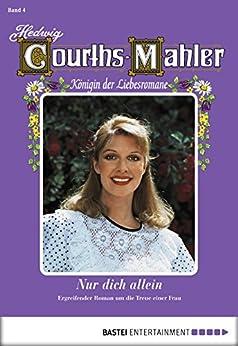 hedwig-courths-mahler-folge-004-nur-dich-allein